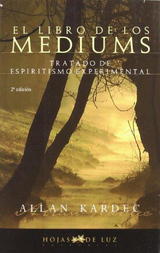 El Libro de los Mediums - Allan Kardec - Hojas De Luz