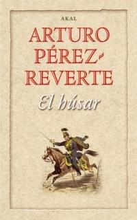 El Húsar (Fuera de Colección) - Arturo Pérez Reverte - Akal