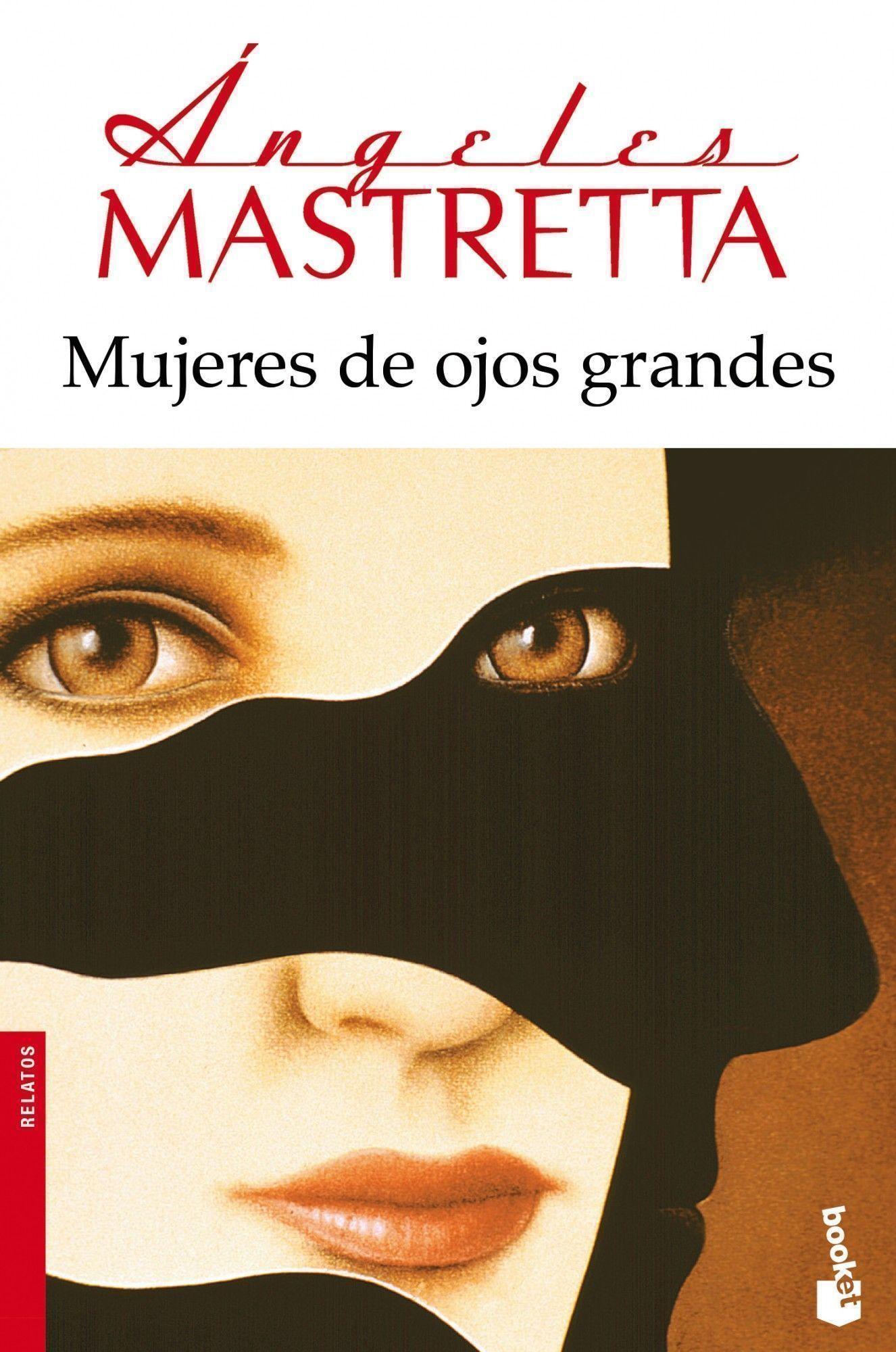 Mujeres de Ojos Grandes - Ángeles Mastretta - Booket