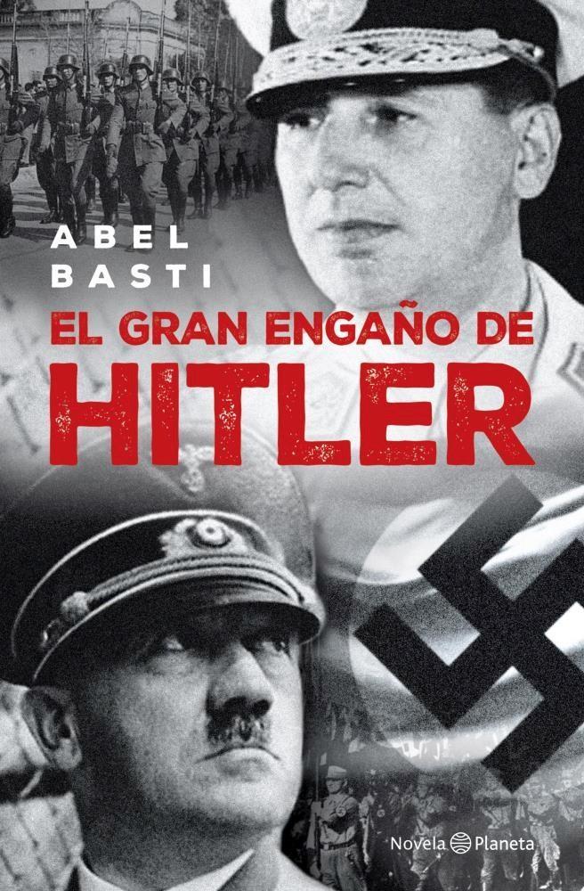 El Gran Engaño de Hitler - Abel Basti - Planeta