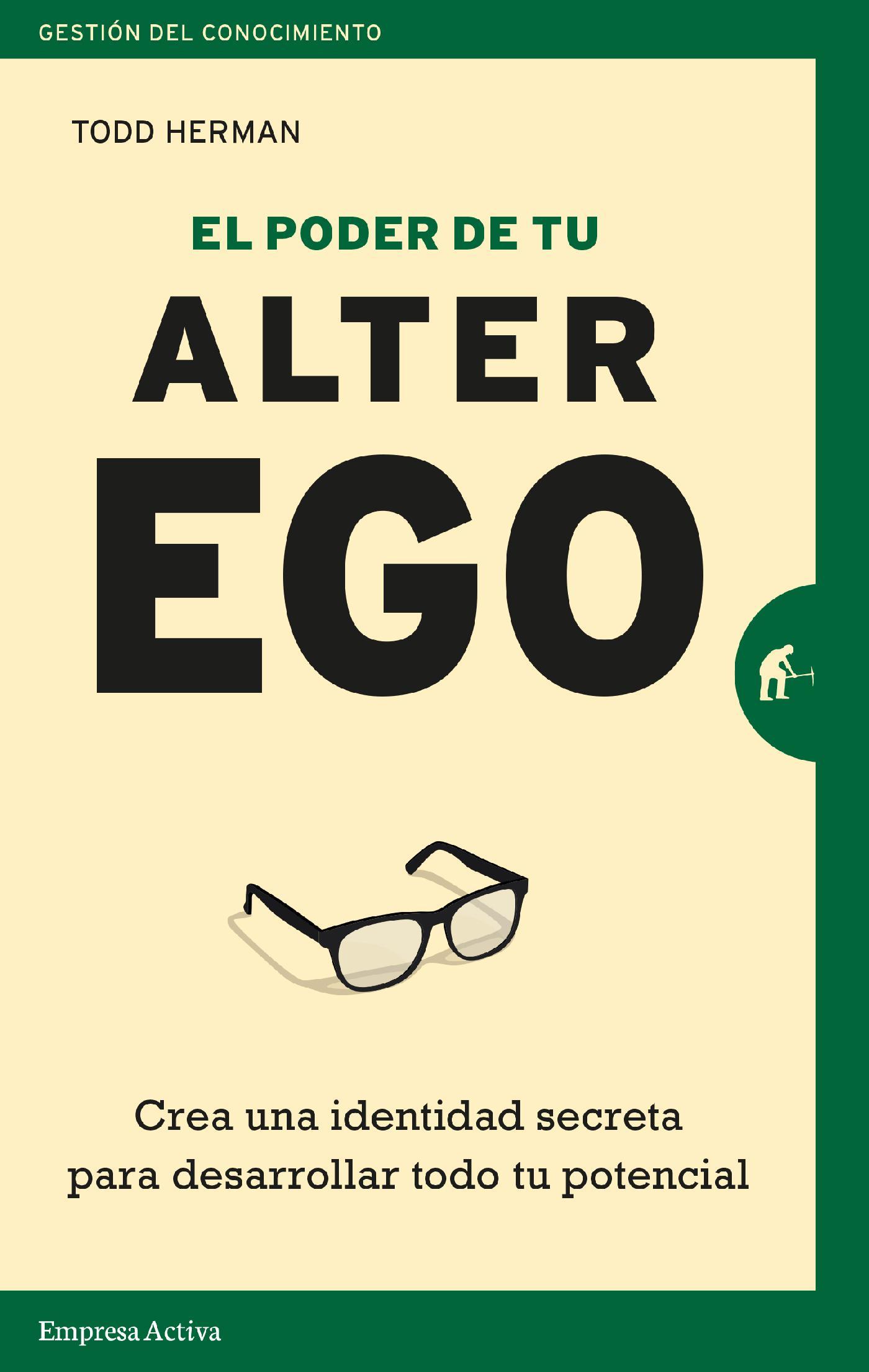 EL PODER DE TU ALTER EGO - HERMAN, TODD - EDICIONES URANO S.A.