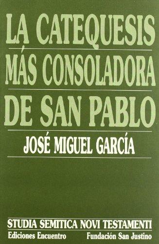 La Catequesis más Consoladora de san Pablo: Las Luminosas Oscuridades de 1Cor 15 (Studia Semitica Novi Testamenti) - José Miguel García Pérez - Ediciones Encuentro, S.A.