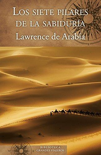 Los Siete Pilares de la Sabiduría - Lawrence De Arabia - Ediciones B