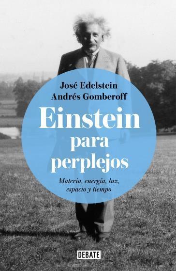 Einstein Para Perplejos - Andrés Gomberoff - Debate