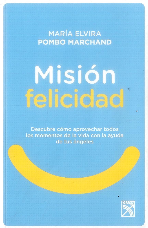 Misión Felicidad - María Elvira Pombo Marchand - Diana