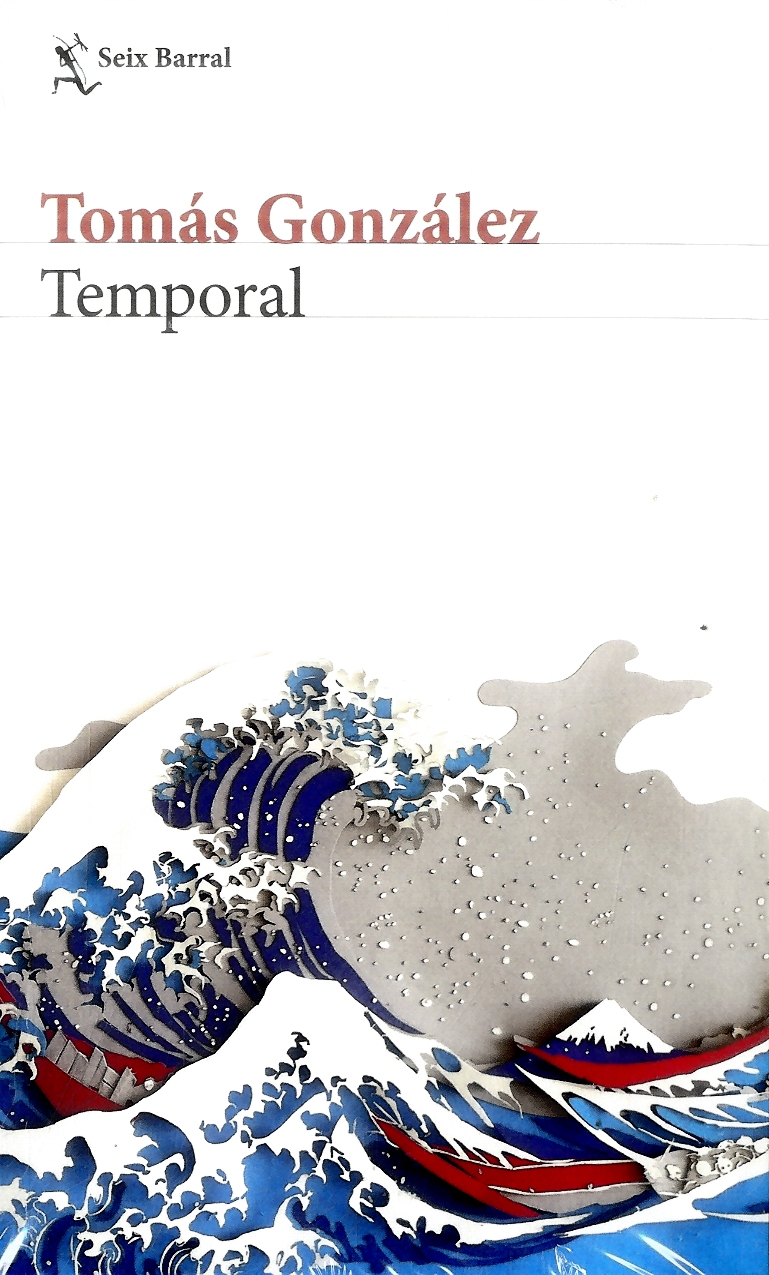 Temporal - Tomás González - Seix Barral