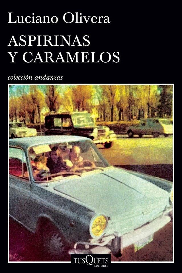 Aspirinas y Caramelos - Luciano Olivera - Tusquets
