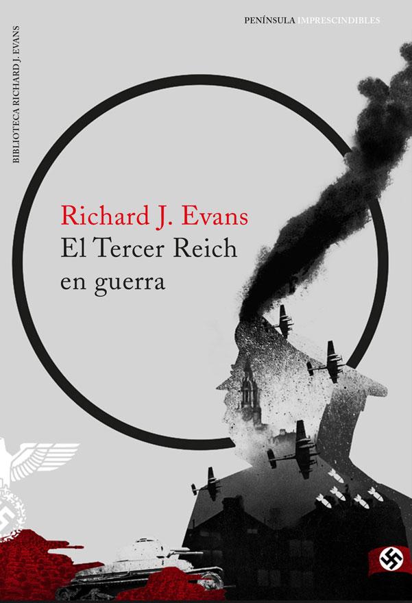El Tercer Reich en Guerra - Richard J. Evans - Grupo Planeta