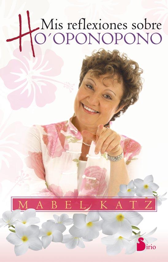 Mis Reflexiones Sobre Ho'oponopono - Mabel Katz - Sirio