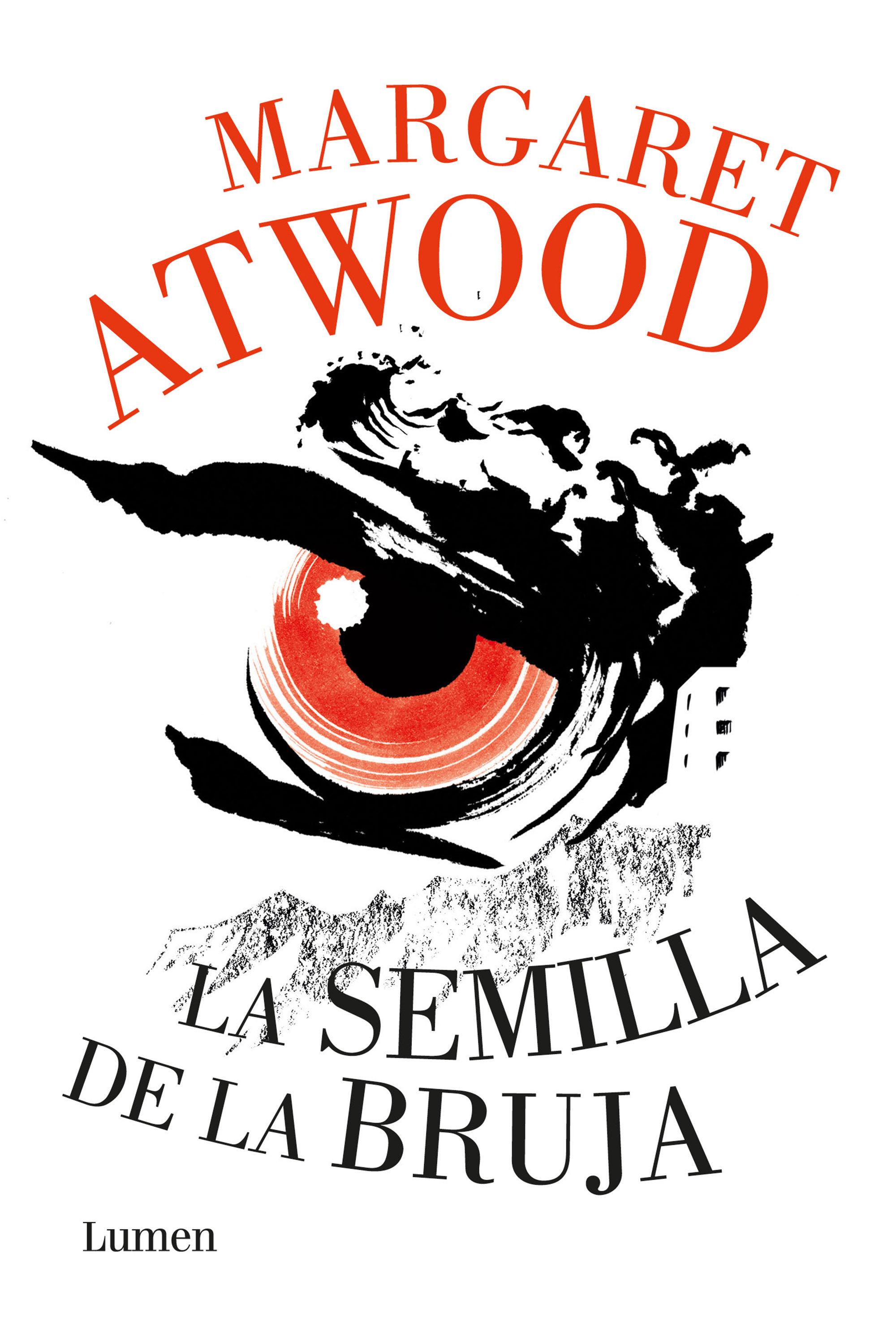 La Semilla de la Bruja - Margaret Atwood - Lumen