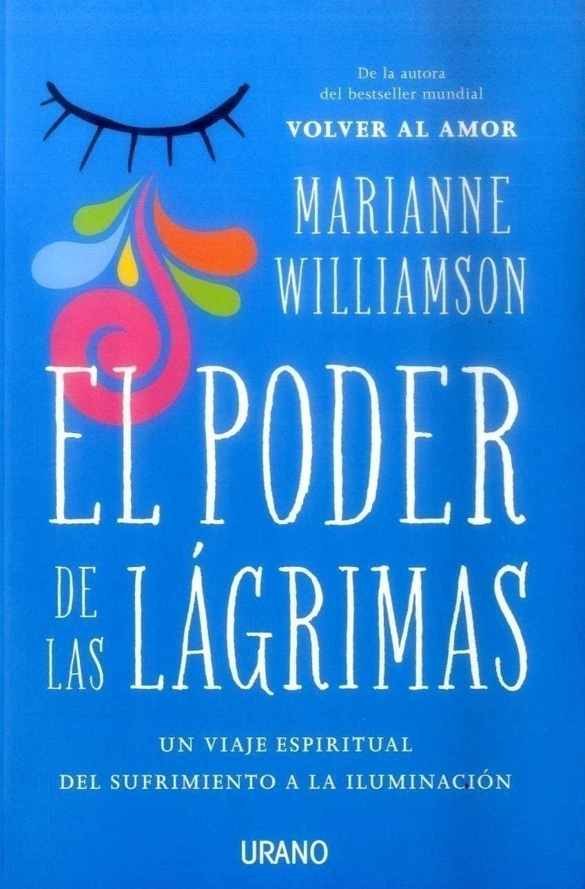 El Poder de las Lagrimas - Marianne Williamson - Urano