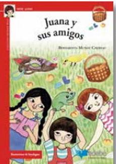 Juana y sus Amigos - Bernardita Muñoz - Edebe