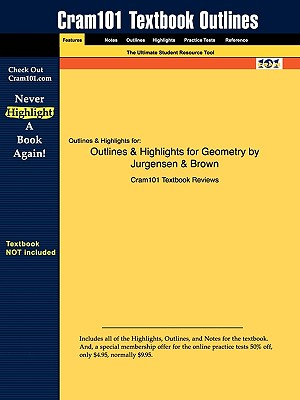 Outlines & Highlights for Geometry by Jurgensen & Brown - Cram101 Textbook Reviews - Academic Internet Publishers