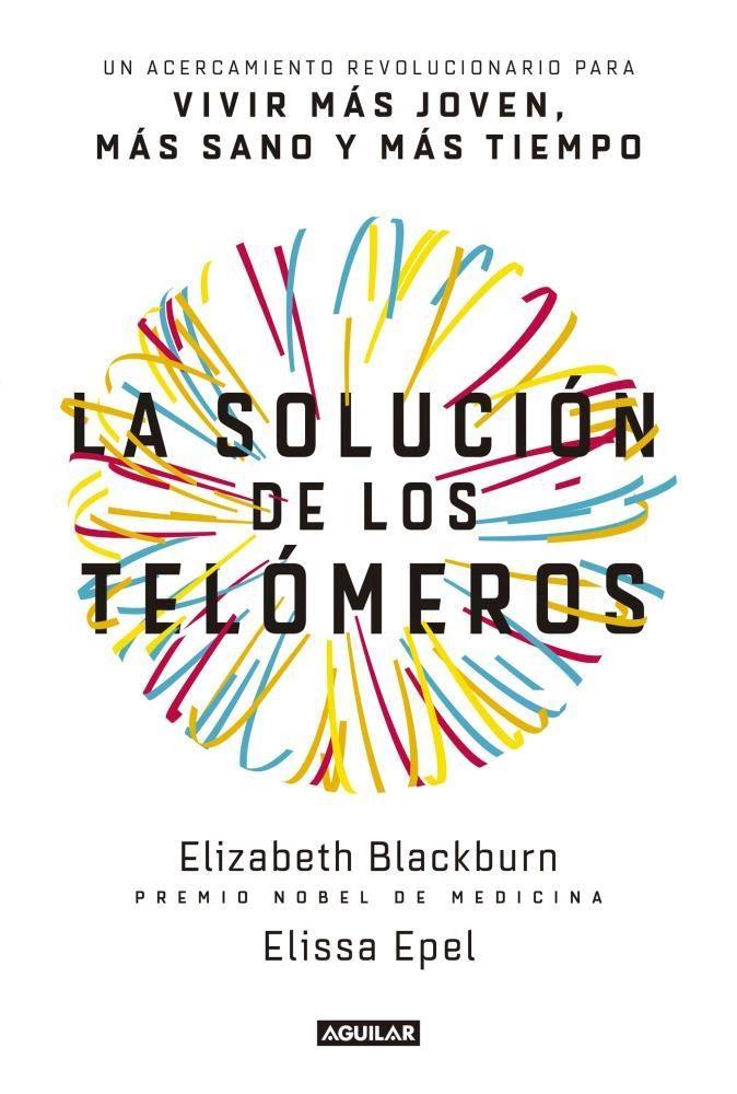 La Solucion de los Telomeros - Blackburn Elizabeth - Aguilar