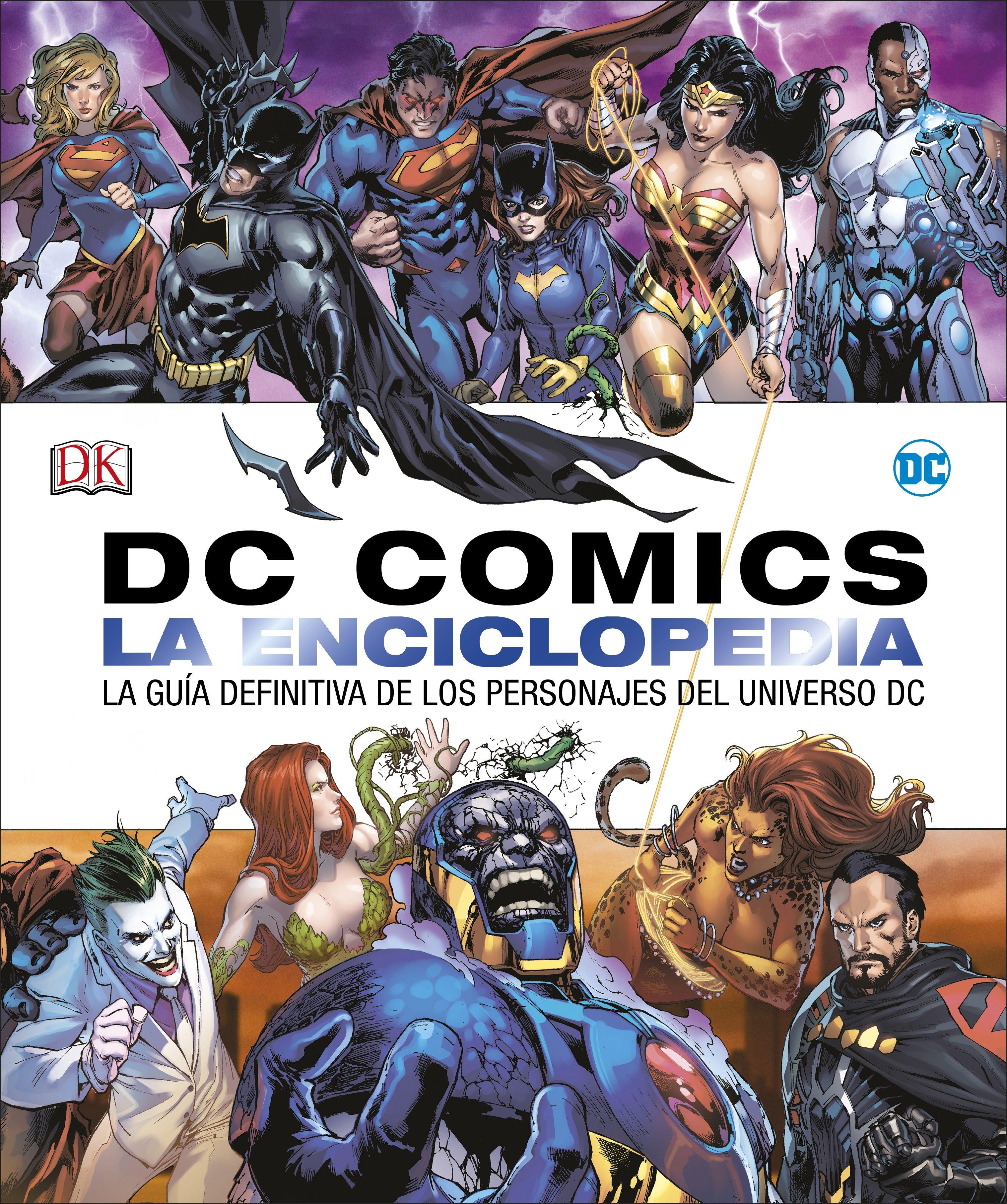 Dc Comics la Enciclopedia: La Guía Definitiva de los Personajes del Universo dc - Varios Autores - Dk