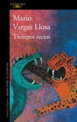 Tiempos Recios - Mario Vargas Llosa - Alfaguara