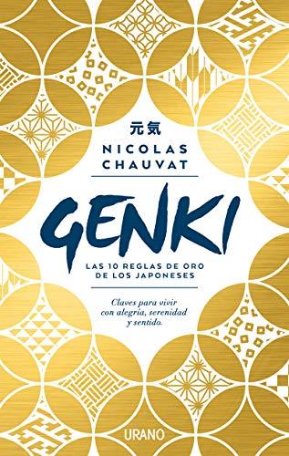 GENKI: LAS DIEZ REGLAS DE ORO DE LOS JAPONESES - CHAUVAT, NICOLAS - EDICIONES URANO S.A.