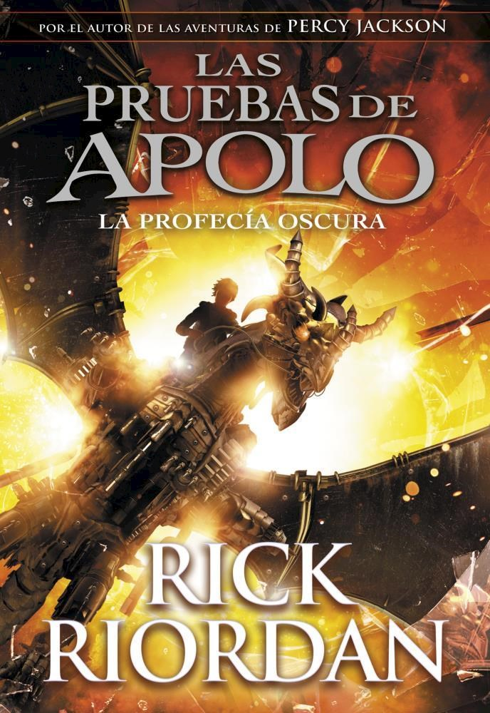 Profecia Oscura, la (Pruebas de Apolo 2) - Rick Riordan - Montena