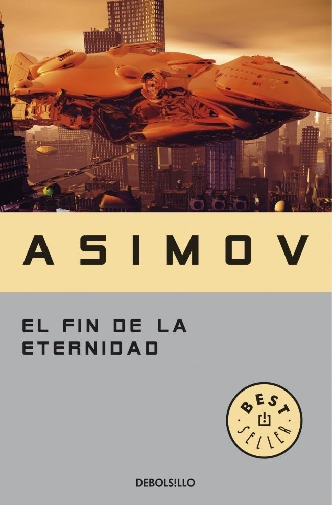 El fin de la Eternidad - Isaac Asimov - Debolsillo